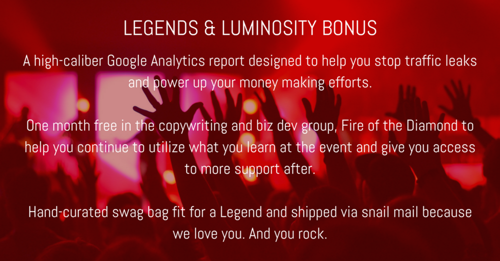 WHAT YOU'LL WALK AWAY FROM LEGENDS & LUMINOSITY WITH- .png