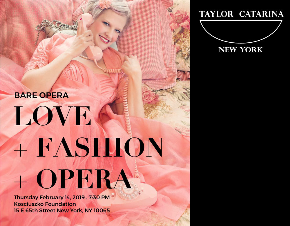 SPECIAL EVENT - View the Taylor Catarina New York pieces before you buy! Purchase tickets to our February showcase in concert with Bare Opera in New York CIty!Feb. 14th, 2019.