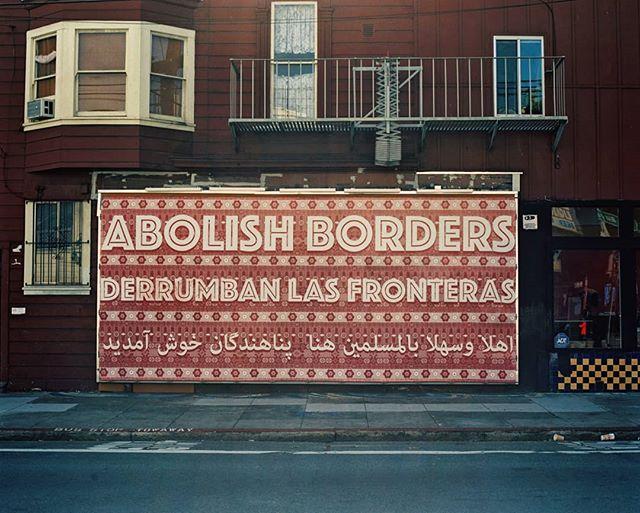 Abolish Borders. San Francisco, USA.