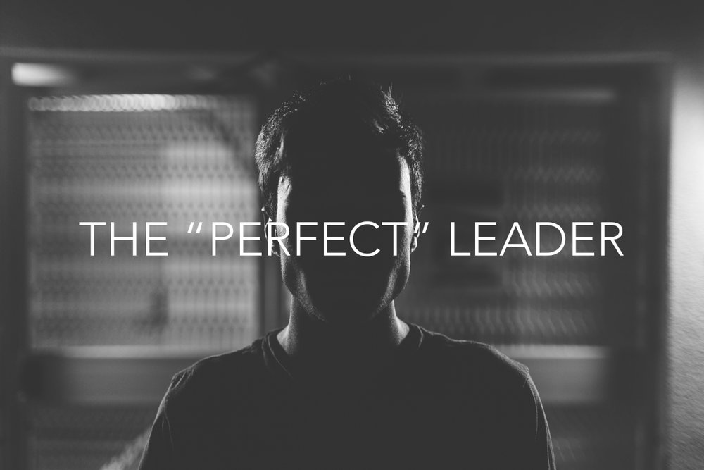 "The ""Perfect"" Leader"