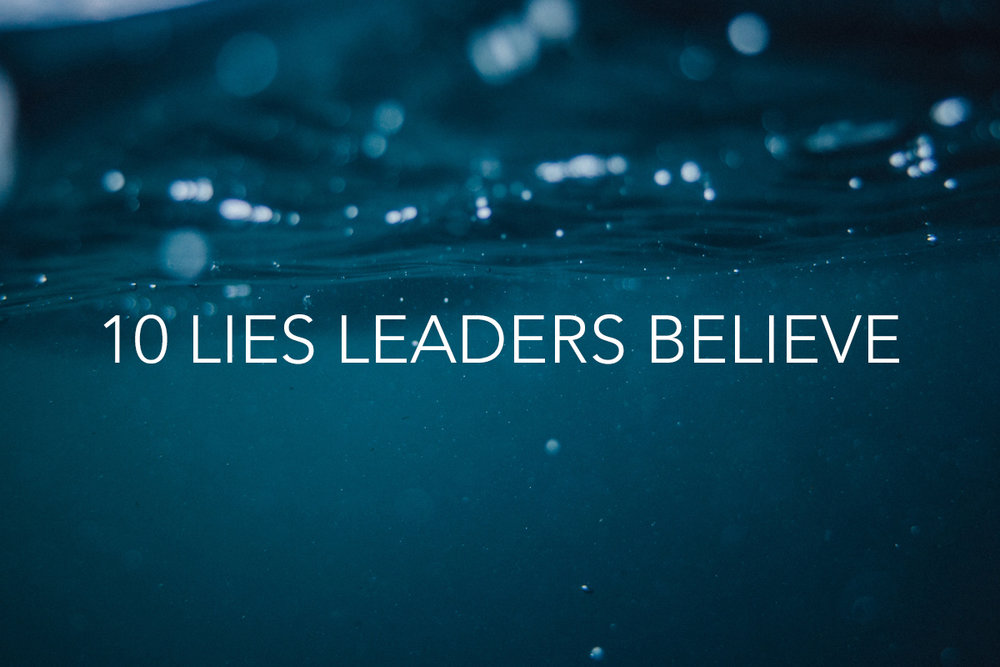 10 Lies Leaders Believe