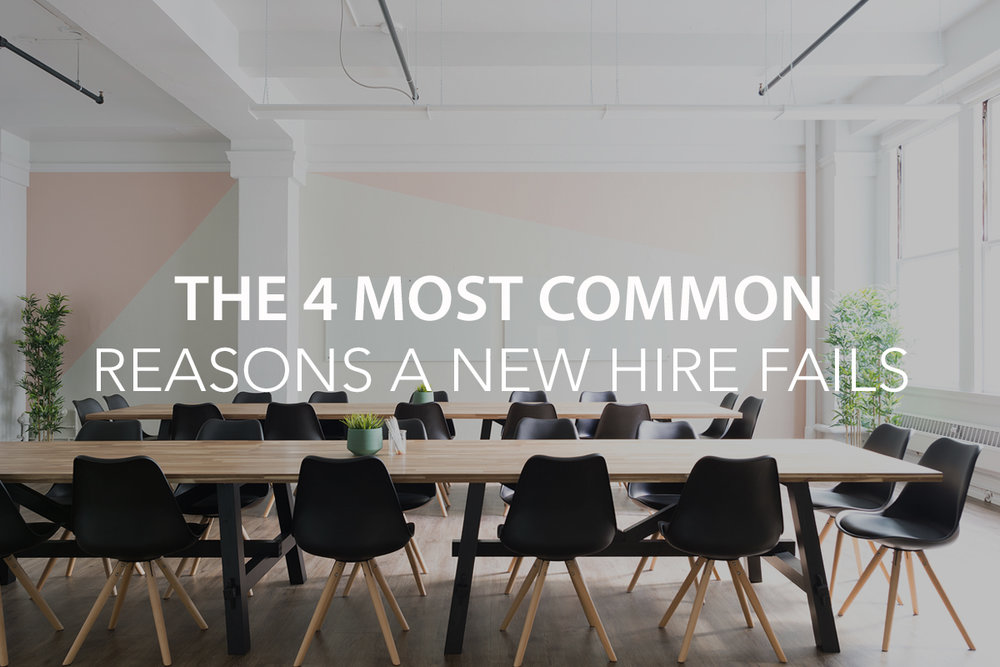 The 4 Most Common Reasons a New Hire Fails