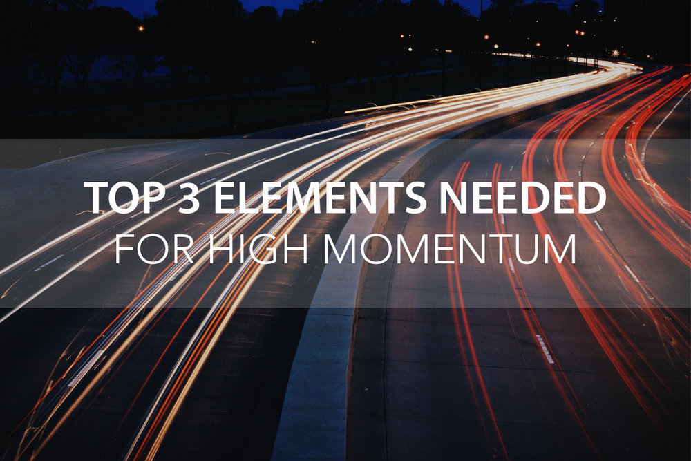 Top 3 Elements Needed for High Momentum