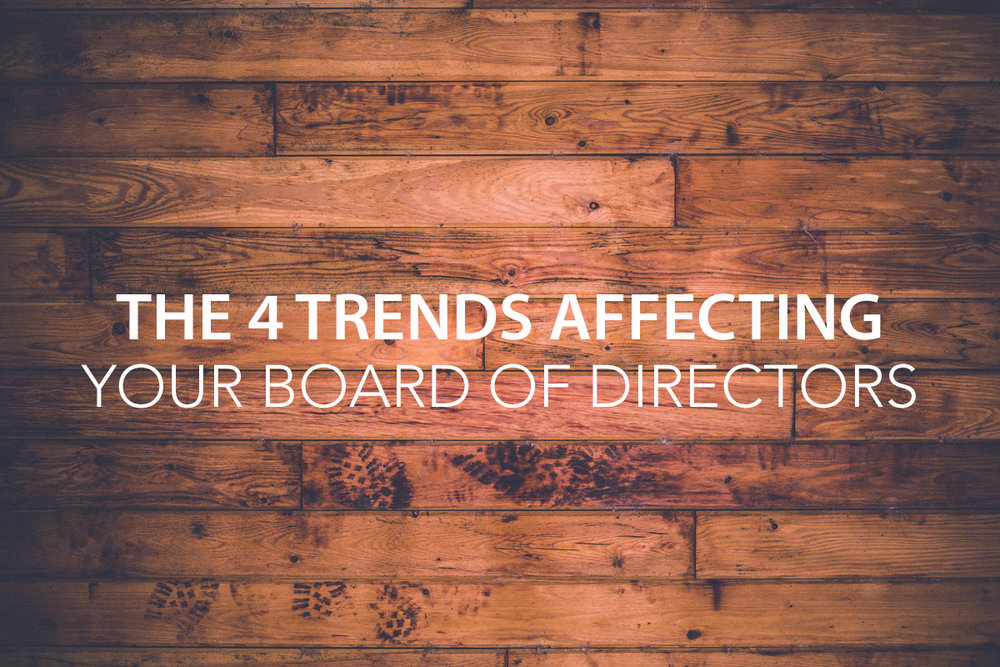 4 trends affecting board members - The Center Consulting