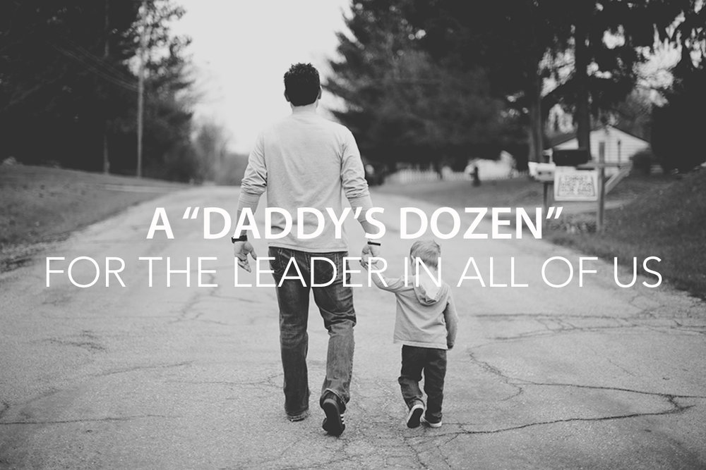 "A ""Daddy's Dozen"" for the Leader in All of Us - Jack K. Kemp - The Center Leadership Consulting and Coaching"