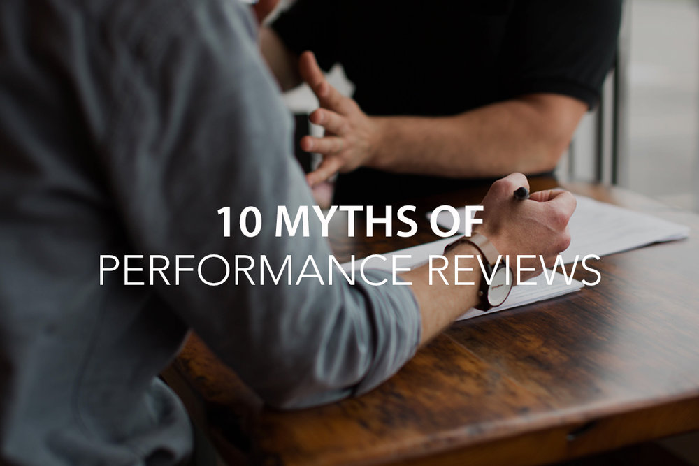 10 Myths of Performance Reviews - The Center Consulting and Leadership Coaching