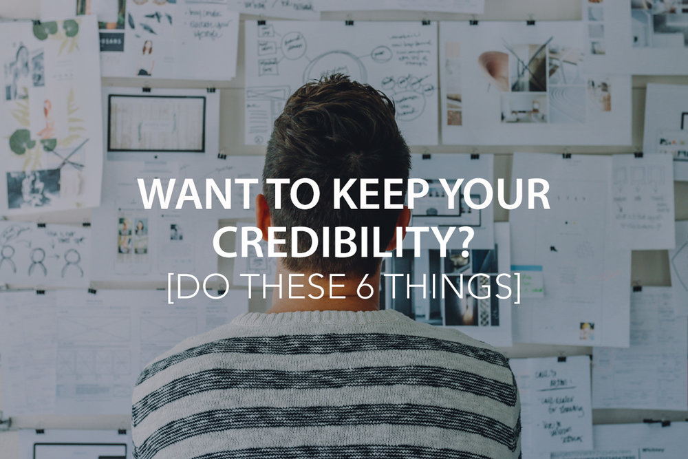 Want to Keep Your Credibility? Do These 6 Things - The Center Consulting Group - Leadership Coaching and Consulting for Businesses, Non-profits, and Churches
