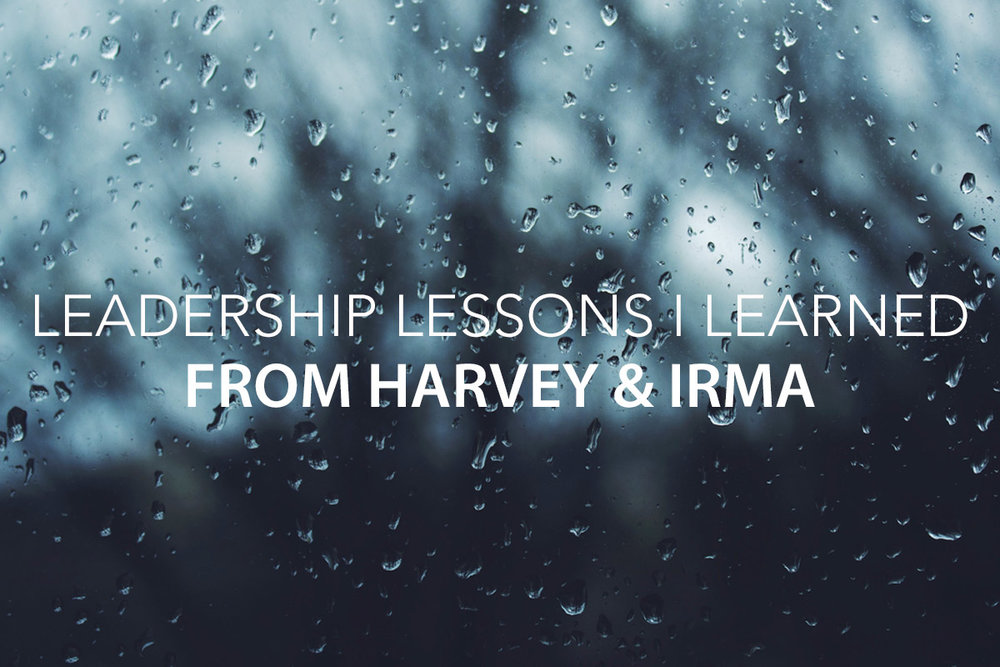 Leadership Lessons I Learned from Hurricanes Harvey & Irma - The Center Consulting Group - Leadership Coaching and Consulting for Businesses, Churches, and Non-Profits