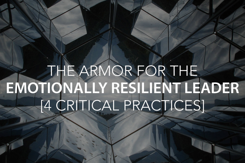 4 Critical Practices to Increase Emotional Resilience in Leadership- The Center Consulting Group - Leadership Coaching and Organizational Consulting for Businesses, Non-Profits, and Churches