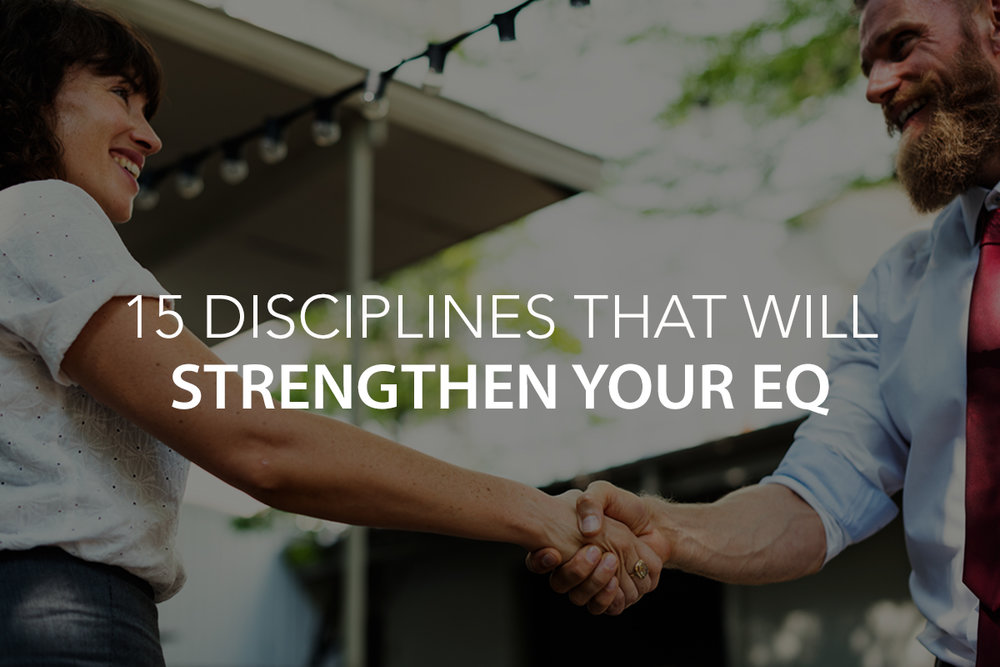15 Disciplines that Will Strengthen Your EQ - The Center Consulting Group - Leadership Coaching and Consulting for Businesses, Churches, and Non-Profits