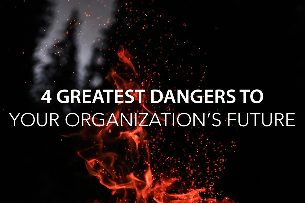 4 Greatest Dangers to Your Organization's Future  - The Center Consulting Group - Leadership Coaching and Consulting for Businesses, Churches, and Non-Profits