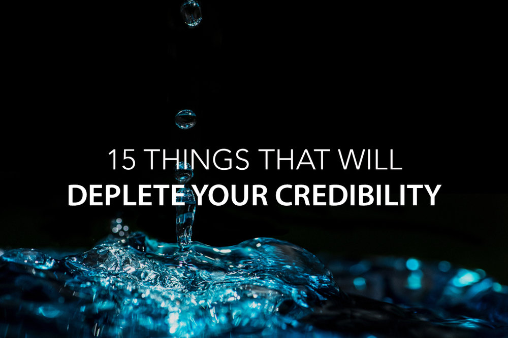 15 Things That Will Deplete Your Credibility Bank - The Center Consulting Group - Leadership Coaching and Consulting for Businesses, Churches, and Non-Profits