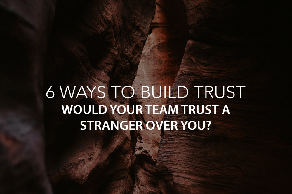 Would Your Team Trust a Stranger Over You? Here are 6 Ways to Build Trust- The Center Consulting Group - Leadership Coaching and Consulting for Businesses, Churches, and Non-Profits