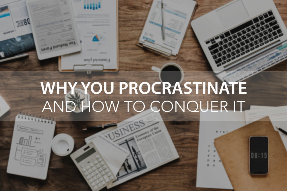 Why You Procrastinate and How to Conquer It  - Dr. Stefani Yorges - The Center Consulting and Coaching