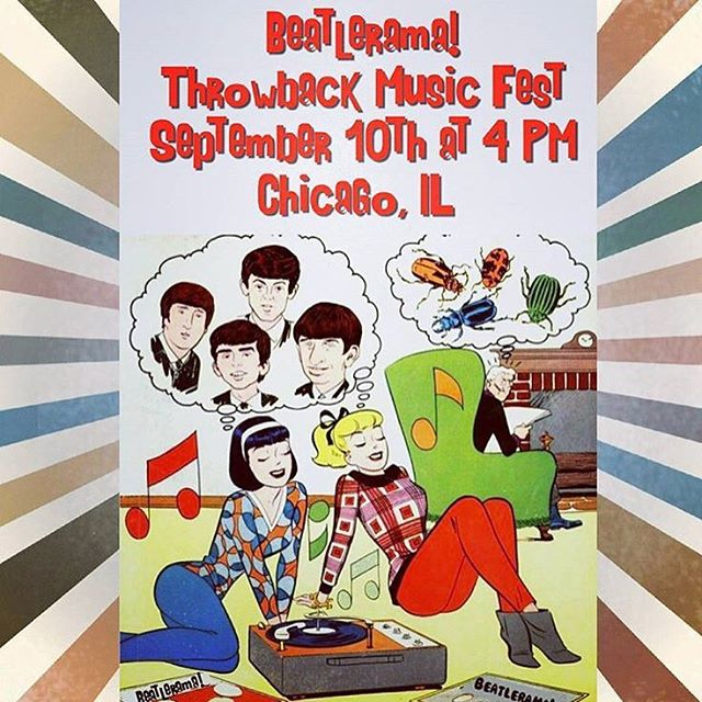 Next Beatlerama appearance is Saturday, September 10th in Jefferson park at the Throwback Festival! 4pm