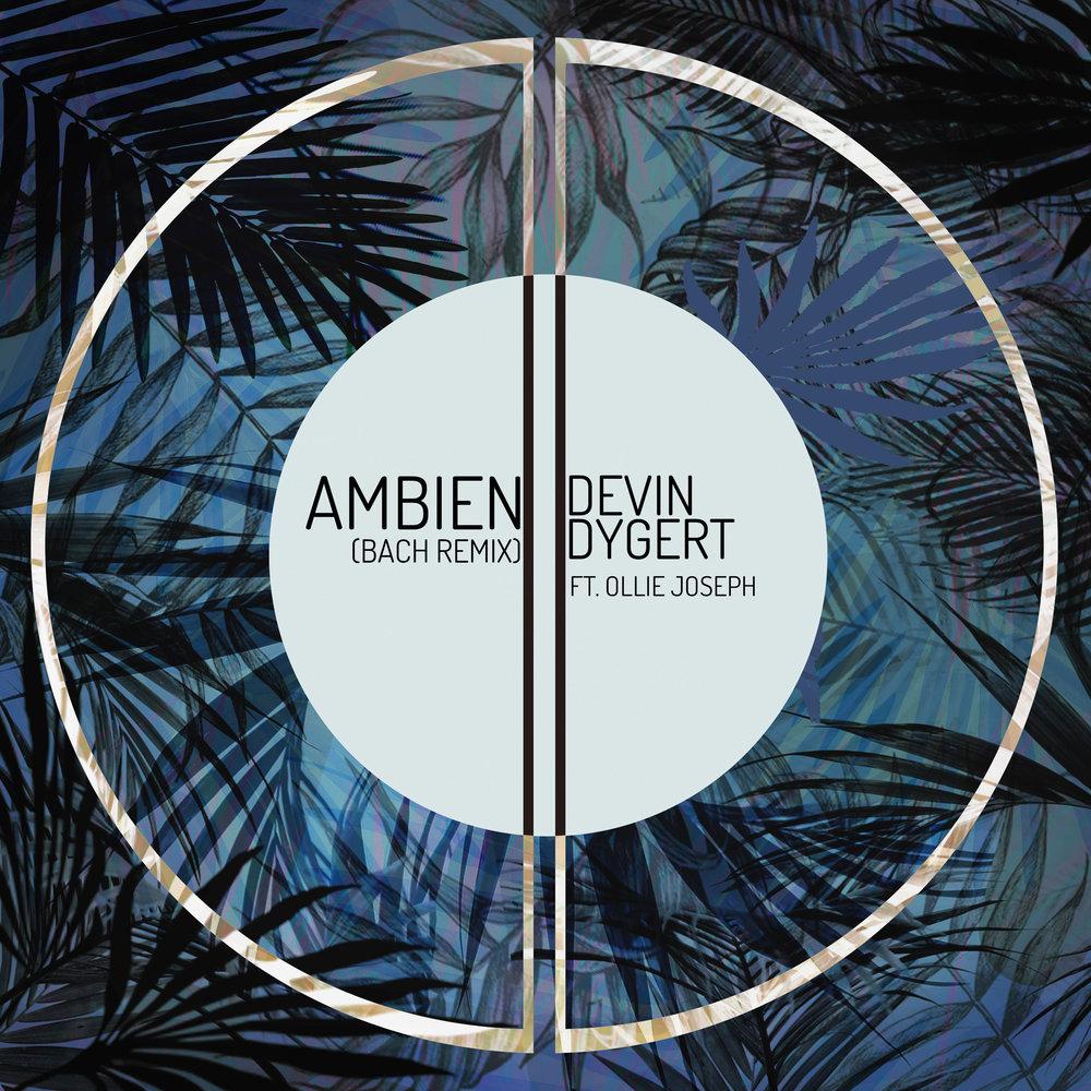 Ambien (Bach Remix) - Devin Dygert ft. Ollie Joseph (Album Cover)