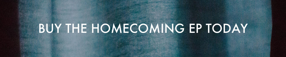 """Download and stream the new """"Homecoming EP"""" today."""