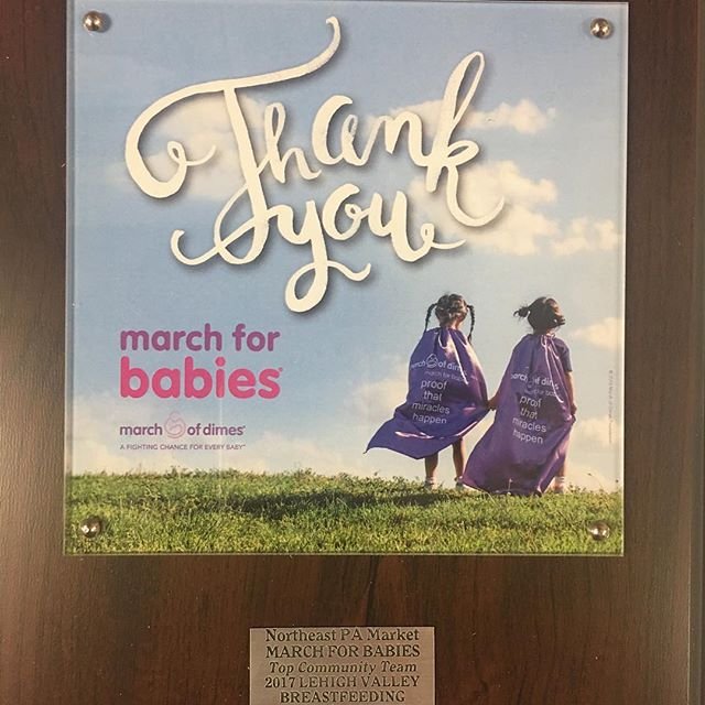 We are proud to announce that our 2017 March for Babies Team was awarded Northeast Pennsylvania's Market Top Community Team and Lehigh Valley's Top Community Team! Thank you to all who supported our efforts! We are so fortunate to have two great volunteer captains, Lauren Fontana and Lora Steffie who help to organize numerous fundraisers and reach out to so many community members, as they told Lauren's story of her premature twins and their amazing journey. Watch for more fundraisers and stories as we begin our 2018 March for Babies Team!
