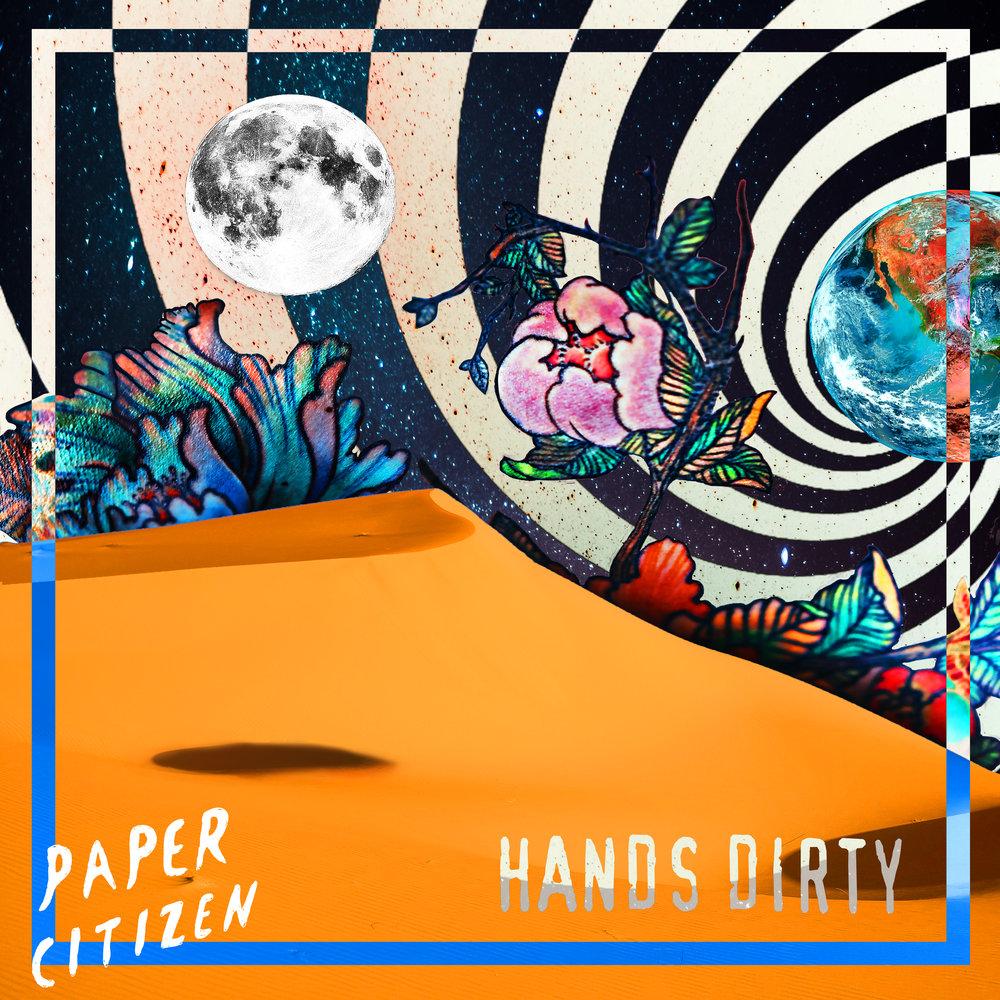 Paper Citizen - Hands Dirty Final Artwork.jpg
