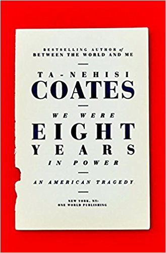 We Were Eight Years in Power - Ta-Nehisi Coates - Last year, I dug myself into Coates' breakout novel, Between The World And Me. I really loved it, so naturally I picked this one up as soon as I could. Its essentially a publication of his more recent work for The Atlantic with retrospective commentary. Its easily one of my favorite books in recent memory.