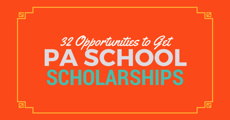 32 Opportunities To Get Pa School Scholarshipsbe A Physician Assistant
