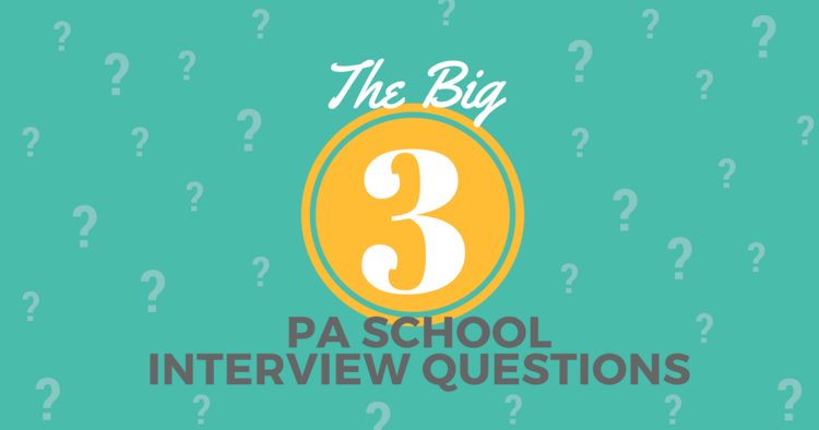 The Big Three Pa School Interview Questions Be A Physician Assistant
