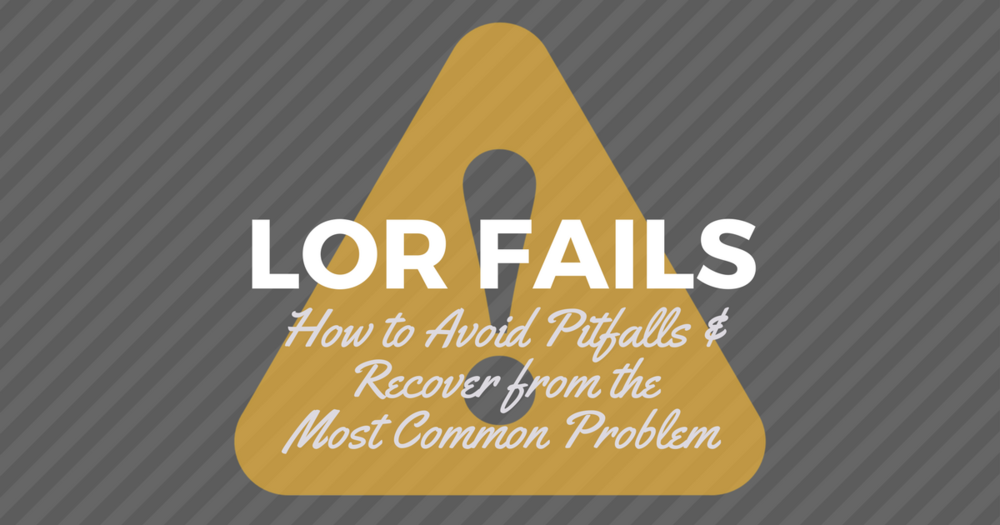 letter of recommendation fails  how to avoid the pitfalls  u0026 recover from the most common problem