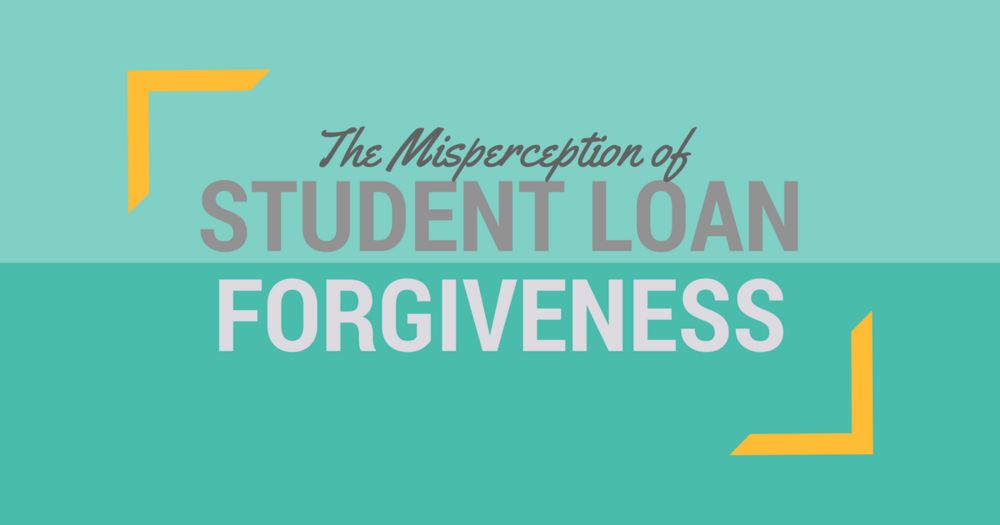 misperception of student loan forgiveness