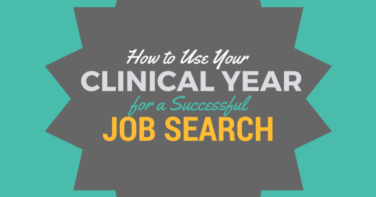 How to use your clinical year for a successful job searchbe a clinical yr job search 3g malvernweather Gallery