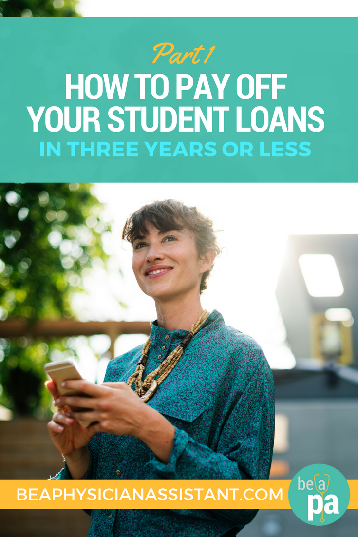 Pay Off PA School Loans in 3 Years or Less lBe a Physician Assistant