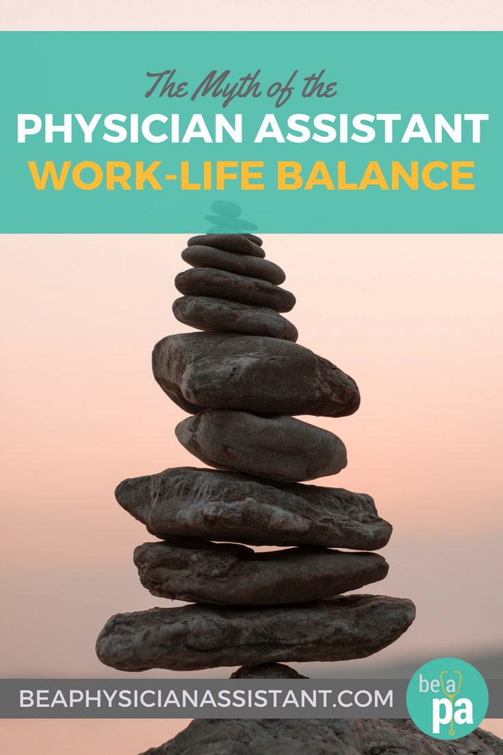 PA Work-Life Balance Meaning lBe a Physician Assistant
