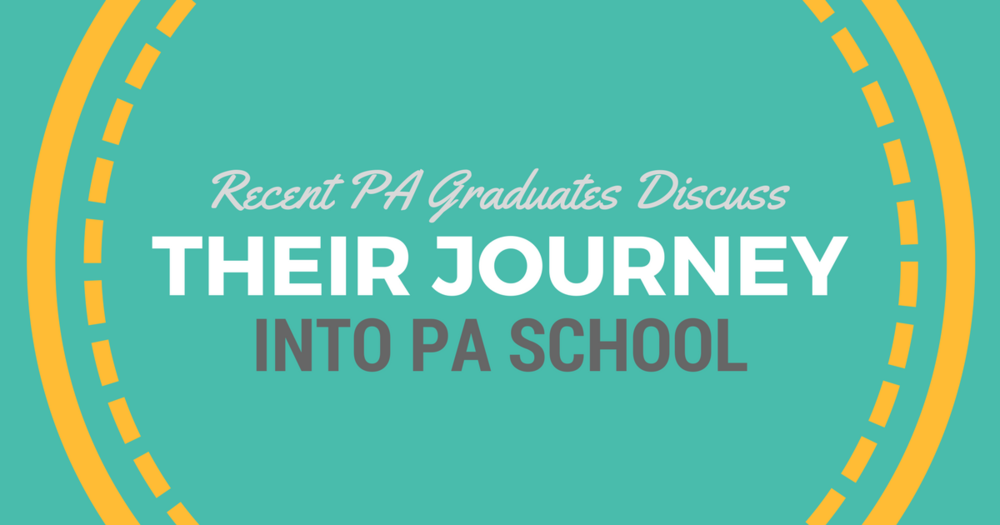 Recent Grads on Getting into PA SchoollBe a Physician Assistant