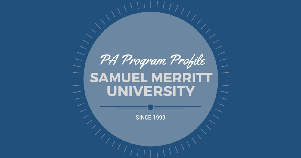 Samuel Merritt: PA Program ProfilelBe a Physician Assistant