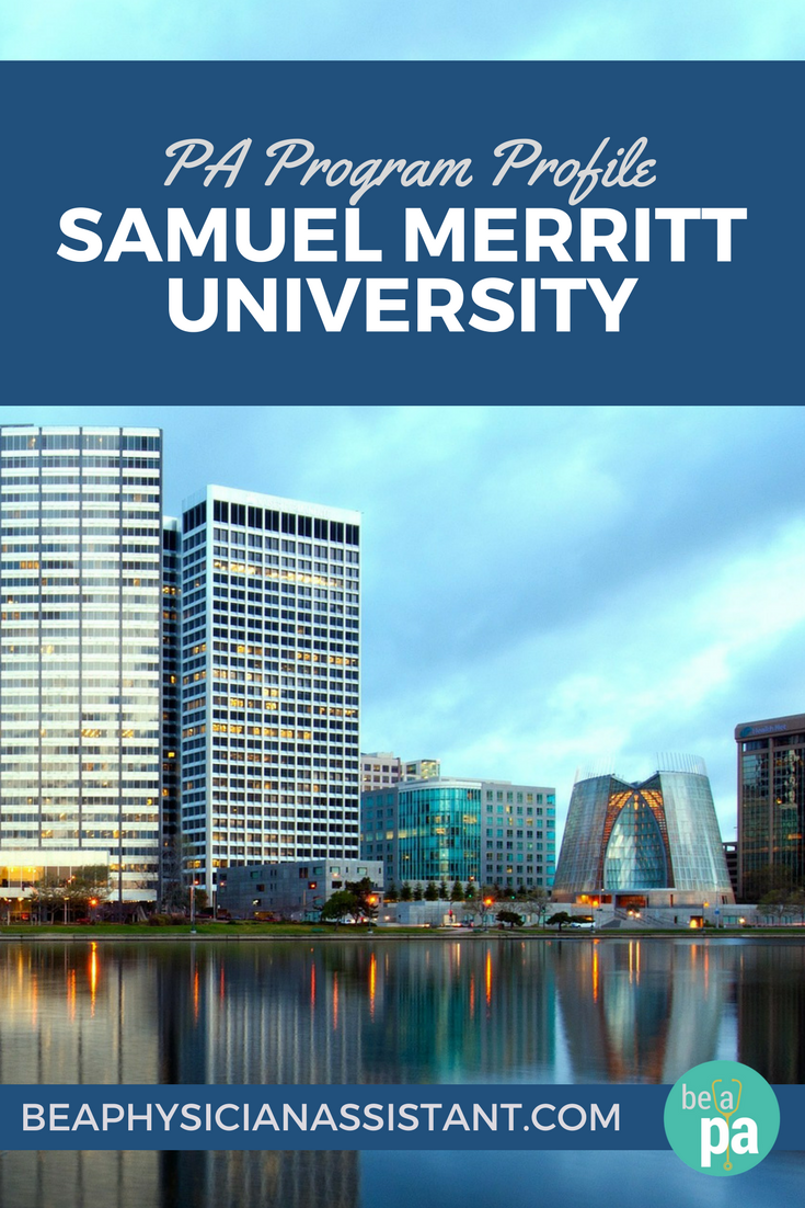 Samuel Merritt University: PA Program ProfilelBe a Physician Assistant