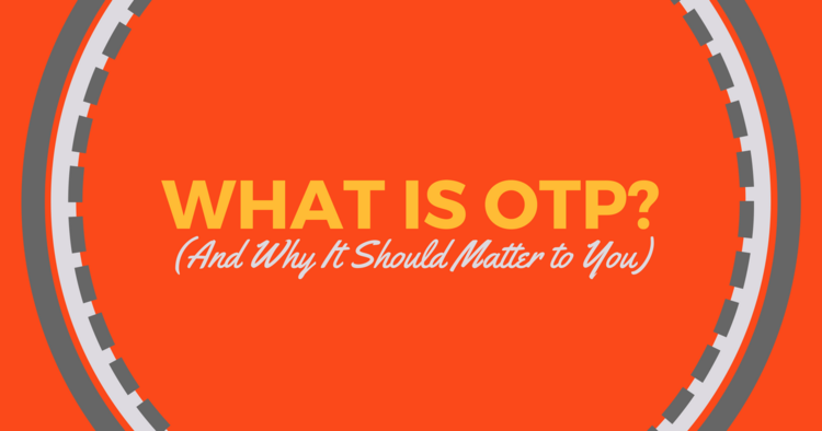 What Is Otp And Why It Should Matter To Yoube A Physician Assistant