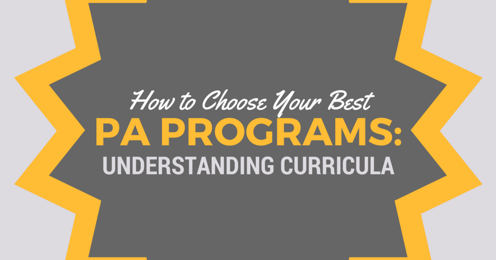How to Choose PA Schools by CurriculalBe a Physician Assistant