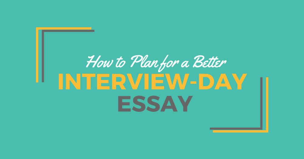 How to Write an Interview-Day EssaylBe a Physician Assistant