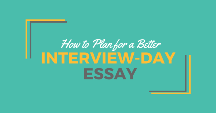 how to plan for a better interviewday essaybe a physician assistant how to plan for a better interviewday essay