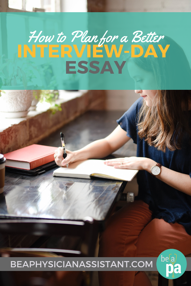 How To Plan For A Better Interviewday Essaybe A Physician Assistant How To Write An Interviewday Essaybe A Physician Assistant