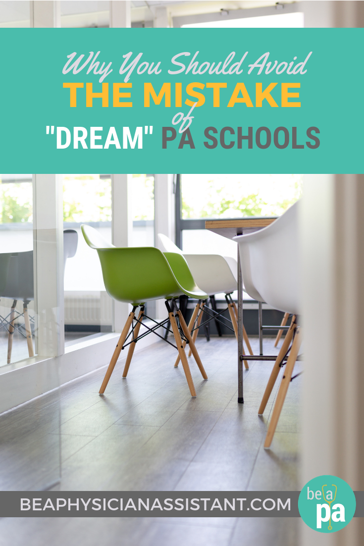 """The Mistake of Having """"Dream"""" PA SchoollBe a Physician Assistant"""