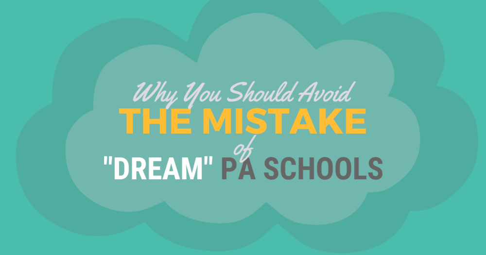 """The Mistake of Having """"Dream"""" PA SchoolslBe a Physician Assistant"""