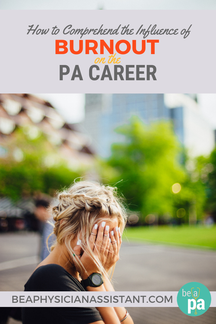 Understanding Burnout Among Practicing PAslBe a Physician Assistant