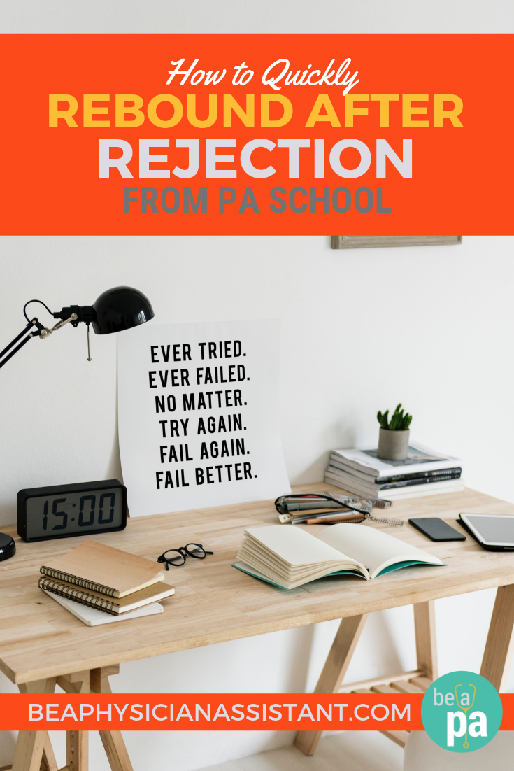 What to Do After Rejection from PA SchoollBe a Physician Assistant