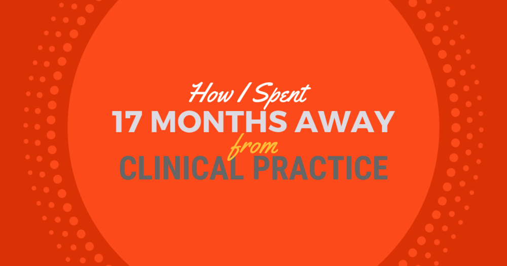 How I Took a 17-Month Hiatus from My PA CareerlBe a Physician Assistant