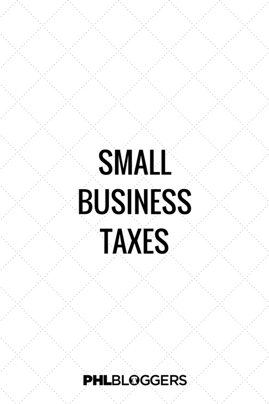 Small Business Taxes Basics — PHLbloggers