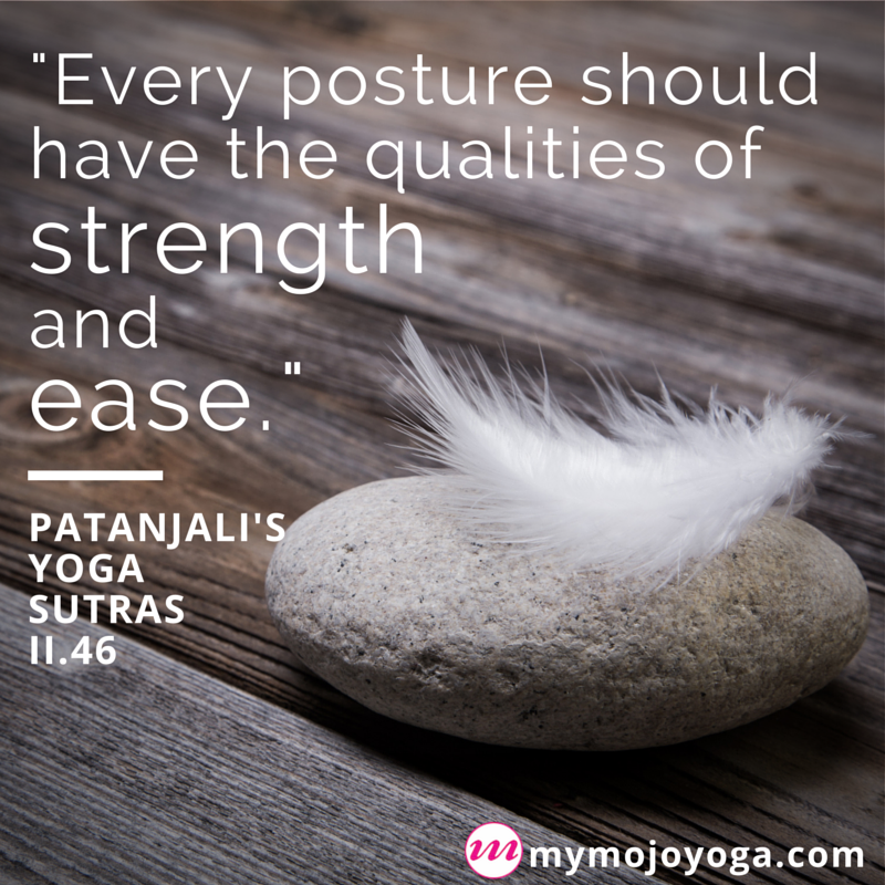Every posture should have strength and ease