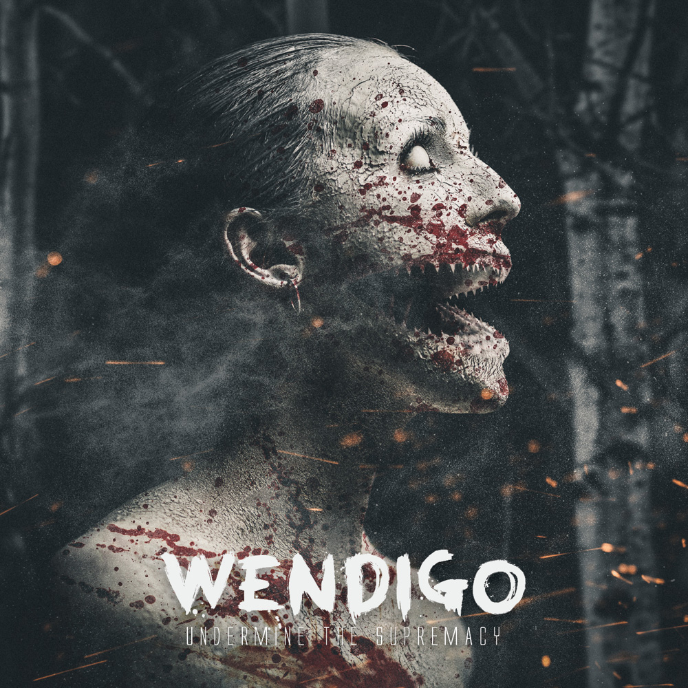 'Wendigo'<br><br><em>Undermine The Supremacy</em>