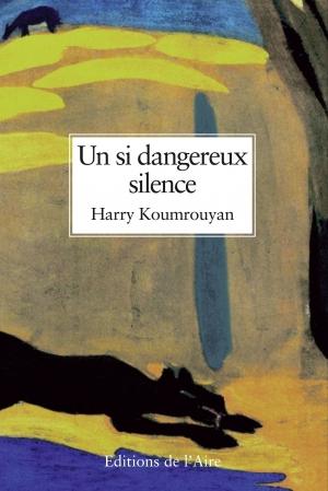 Harry-Koumrouyan-Un-si-dangereux-silence-écrivain-genevois-Genève-Suisse-littérature-roman-Arménie-arménien.jpg