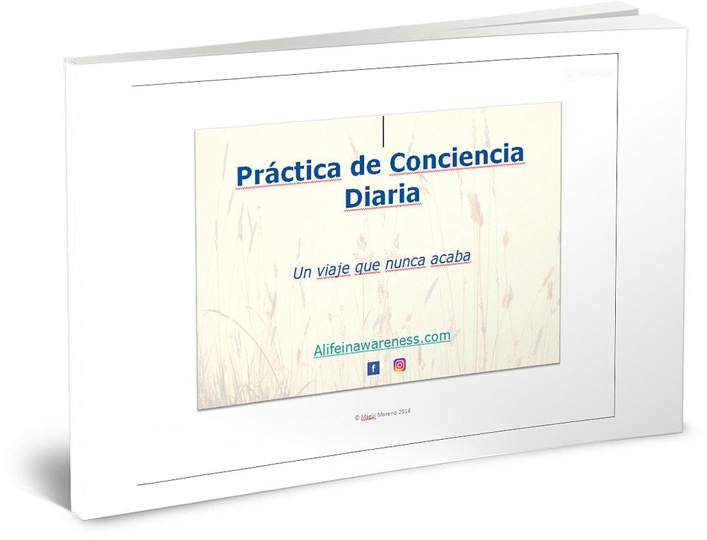 Práctica de Conciencia Diaria - Una interpretación aplicada (y personal) sobre lo que puede ser una práctica diaria de mindfulness y auto-conocimiento. Incluye consejos, un poema y varias sugerencias para hacer de cada parta del día una oportunidad de