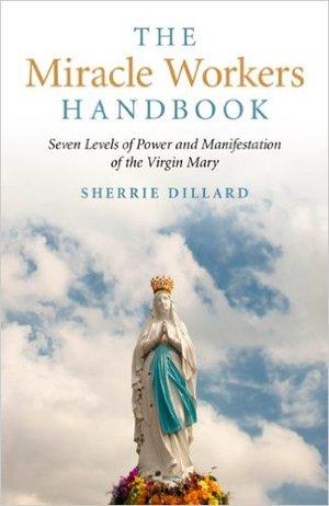 The+Miracle+Workers+Handbook+sherrie+dillard.jpg